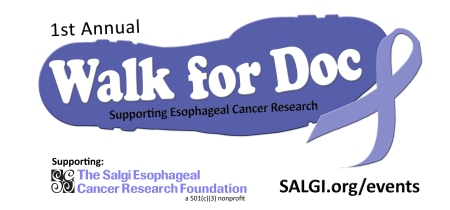 1st Annual Walk for Doc- Supporting Esophageal Cancer Research The Salgi Esophageal Cancer Research Foundation